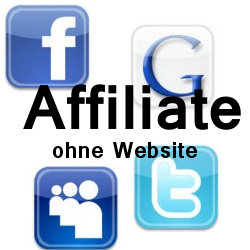 Affiliate ohne Webseite